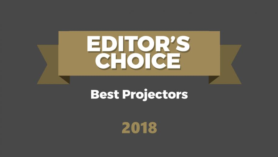 Editor's Choice Awards - Best Projectors 2018