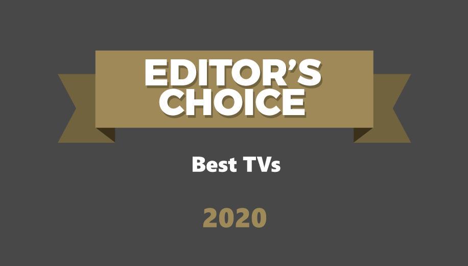 Best TVs of 2020 - Editor's Choice Awards