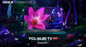 TCL QLED TVs gain IMAX Enhanced Certification