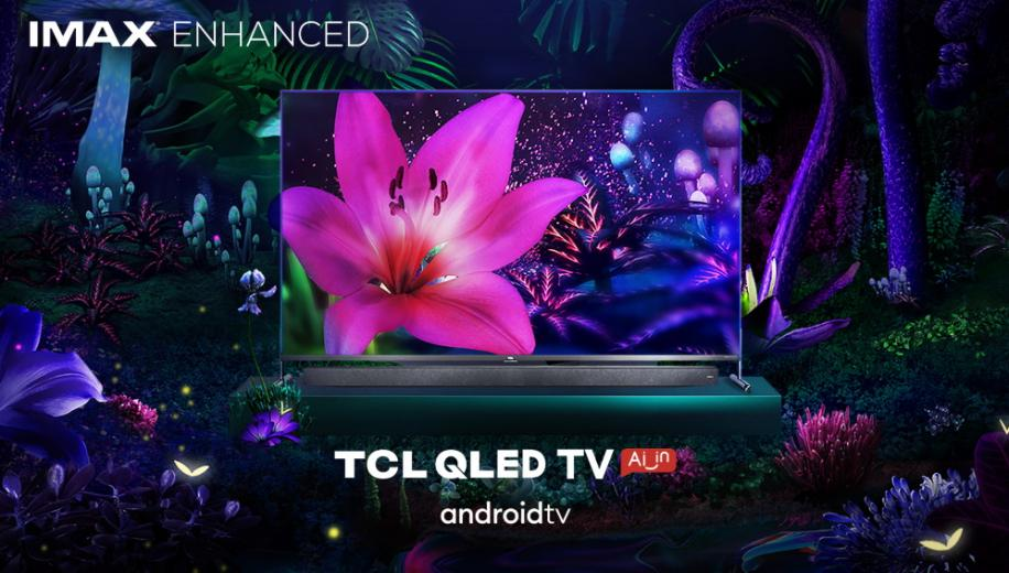 TCL QLED TVs gain IMAX Enhanced Certification