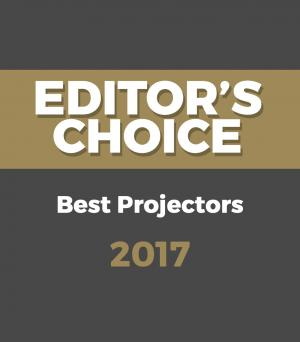 Editor's Choice Awards – Best Projectors 2017
