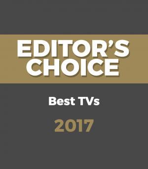 Editor's Choice Awards – Best TVs 2017